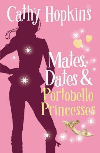 Mates, Dates and Portobello Princesses: Bk. 3: Cathy Hopkins