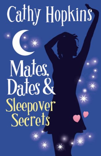 Mates, Dates and Sleepover Secrets: Bk. 4: Cathy Hopkins