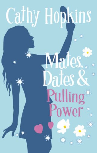 Mates, Dates and Pulling Power: Bk. 7: Hopkins, Cathy