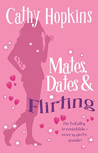 Mates, Dates and Flirting (Mates Dates): Cathy Hopkins
