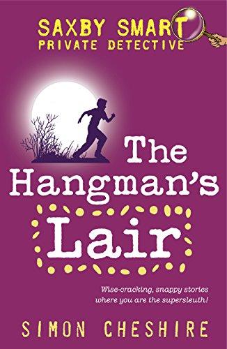 The Hangman's Lair (Saxby Smart - Schoolboy Detective): Cheshire, Simon