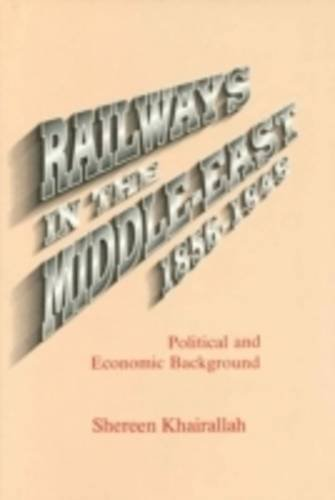 Railways in the Middle East, 1856-1948: Political: Khairallah, Shereen