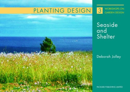 Planting and Design for Seaside and Shelter (Paperback): Deborah Jolley
