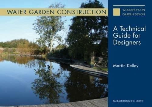 9781853411502: Water Garden Construction: A Technical Guide for Designers 2015 (Workshops on Garden Design)