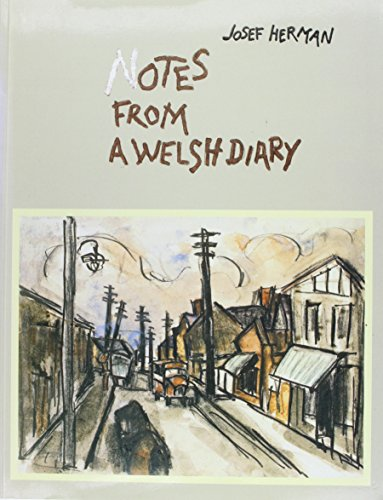 Notes from a Welsh Diary, 1944-1955.: Josef Herman.