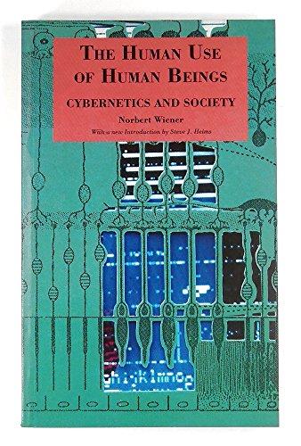 The Human Use of Human Beings: Cybernetics: Wiener, Norbert