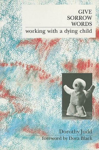 Give Sorrow Words: Working With a Dying Child