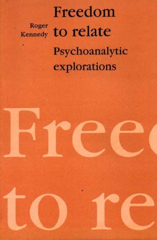 9781853431906: Freedom To Relate: Psychoanalytic Explorations