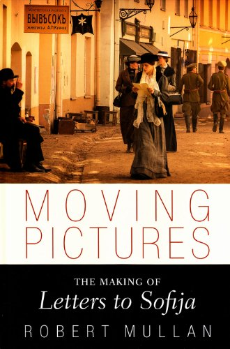 9781853432316: Moving Pictures: The making of Letters to Sofija
