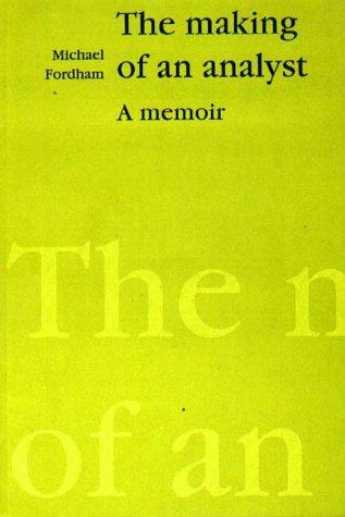 9781853433054: The Making of An Analyst: A Memoir