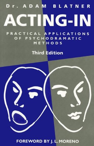 9781853433672: Acting-in: Practical Applications of Psychodramatic Methods