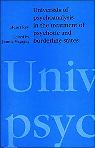 9781853433702: Universals of Psychoanalysis in the Treatment of Psychotic and Borderline States