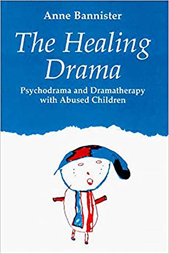 9781853433832: The Healing Drama: Psychodrama and Dramatherapy with Abused Children