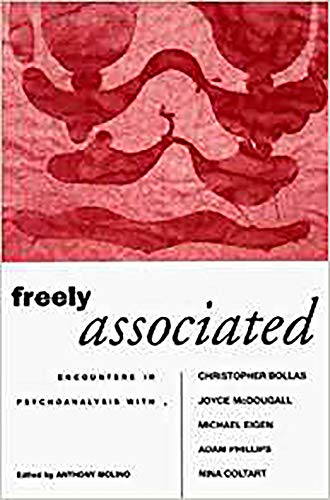 Freely Associated: Encounters in Psychoanalysis With Christopher: Molino, Anthony (Editor)