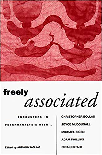 Freely Associated : Encounters in Psychoanalysis with: Molino, Anthony, Ed.