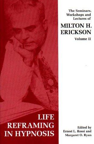 Seminars, Workshops and Lectures of Milton H. Erickson: Erickson, Milton H.