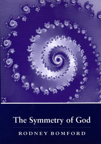 9781853434372: The Symmetry of God: If God Exists Only He Knows it
