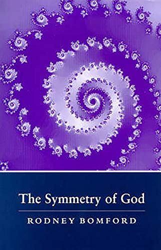 9781853434389: The Symmetry of God: If God Exists Only He Knows it