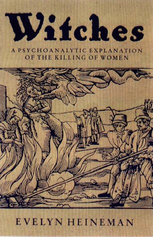 9781853434778: Witches: A Psychoanalytic Exploration of the Killing of Women
