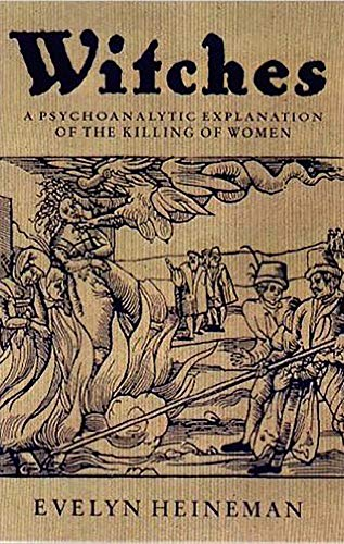 9781853434785: Witches: A Psychoanalytic Exploration of the Killing of Women