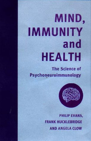 9781853434860: Mind, Immunity and Health: The Science of Psychoneuroimmunology (Key texts in the psychology of health & illness)