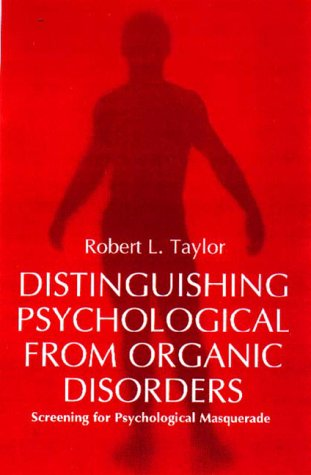 9781853435218: Distinguishing Psychological from Organic Disorders: Screening for Psychological Masquerade