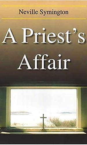 A Priest's Affair: Neville Symington