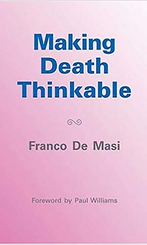 Making Death Thinkable: A Psychoanalytic contribution to: Franco De Masi;