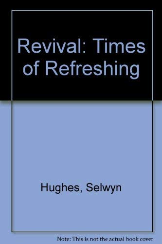 Revival Times Of Refreshing (1853450367) by Selwyn Hughes