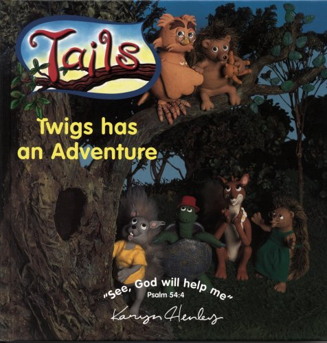 TWIGS HAS AN ADVENTURE (1853451479) by Henley, Karyn