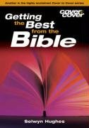 GETTING THE BEST FROM THE BIBLE (Cover to Cover Resources) (9781853451874) by Hughes, Selwyn