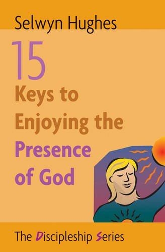 9781853452109: 15 KEYS TO ENJOYING THE PRESENCE OF GOD (The discipleship series)