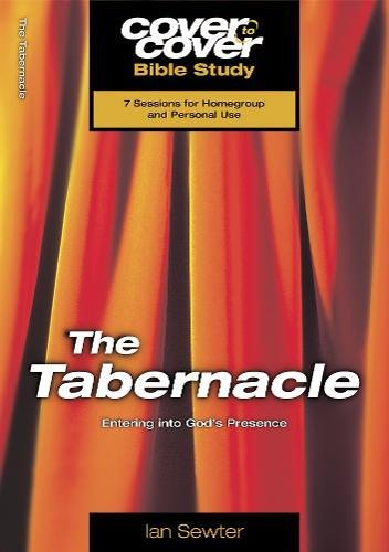 9781853452307: The Tabernacle: Entering into God's presence (Cover to Cover Bible Study Guides)