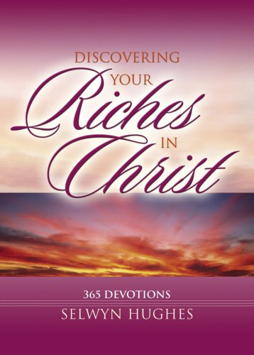 DISCOVERING YOUR RICHES IN CHRIST (9781853452802) by Hughes, Selwyn