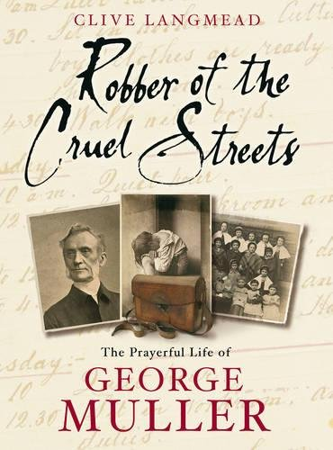 9781853453953: Robber of the Cruel Streets: The Prayerful Life of George Muller
