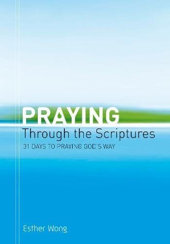 9781853454738: Praying Through the Scriptures: 31 Days to Praying God's Way