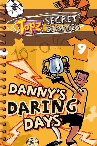 9781853455025: Danny's Daring Days (Topz Secret Diaries)