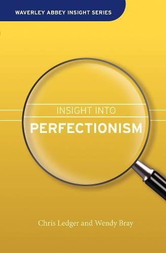 Insight Into Perfectionism (Waverley Abbey Insight Series): Christine Ledger