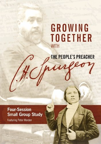 9781853455773: Growing Together with the People's Preacher: C.H. Spurgeon : Four-session Small-group Study : Study Guide and Personal Journal