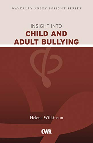 9781853459122: Insight into Child and Adult Bullying: Waverley Abbey Insight Series