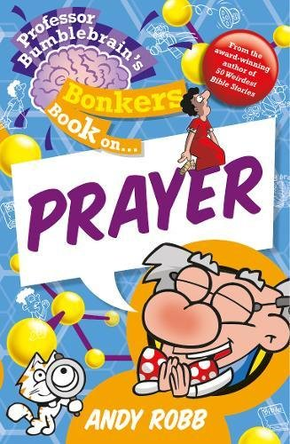 9781853459481: Professor Bumblebrain's Bonkers Book on Prayer