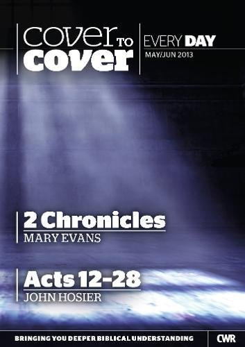 Cover to Cover Every Day - May/June 2013: 2 Chronicles and Acts 12-28 (9781853459689) by Mary Evans; John Hosier