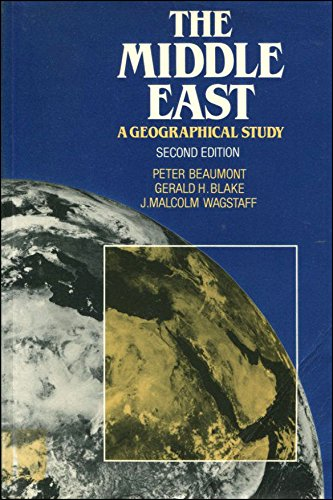 The Middle East: A Geographical Study: Beaumont, Peter, Blake,