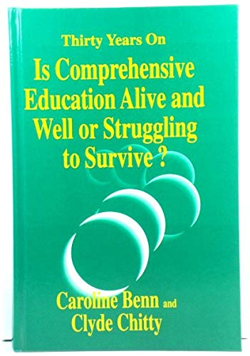 9781853463532: Thirty Years On:: Is Comprehensive Education Alive and Well, or Struggling to Survive?