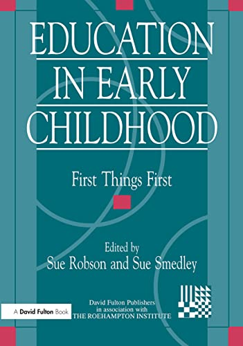 9781853463853: Education in Early Childhood: First Things First (Roehampton Teaching Studies Series)