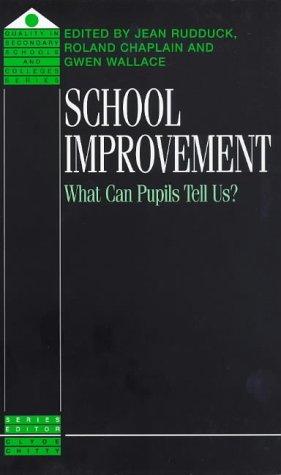 School Improvement: What Can Pupils Tell Us?: Rudduck, Jean &