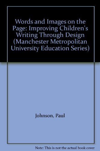 9781853464430: Words and Images on the Page: Improving Children's Writing Through Design (Manchester Metropolitan University Education Series)