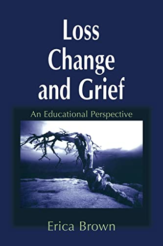 9781853464652: Loss, Change and Grief: An Educational Perspective