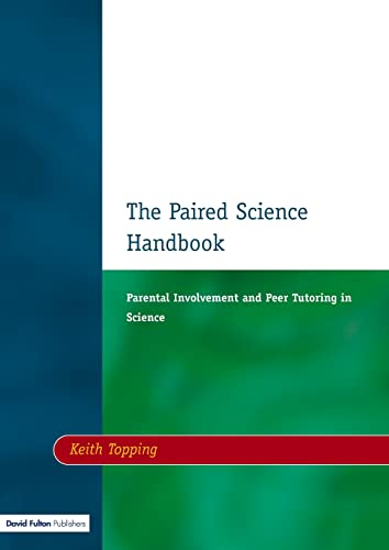 Paired Science Handbook: Parental Involvement and Peer Tutoring in Science (1853465003) by Topping, Keith J
