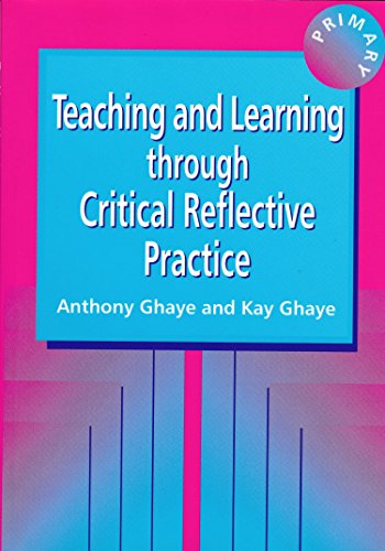 9781853465482: Teaching and Learning through Reflective Practice: A Practical Guide for Positive Action